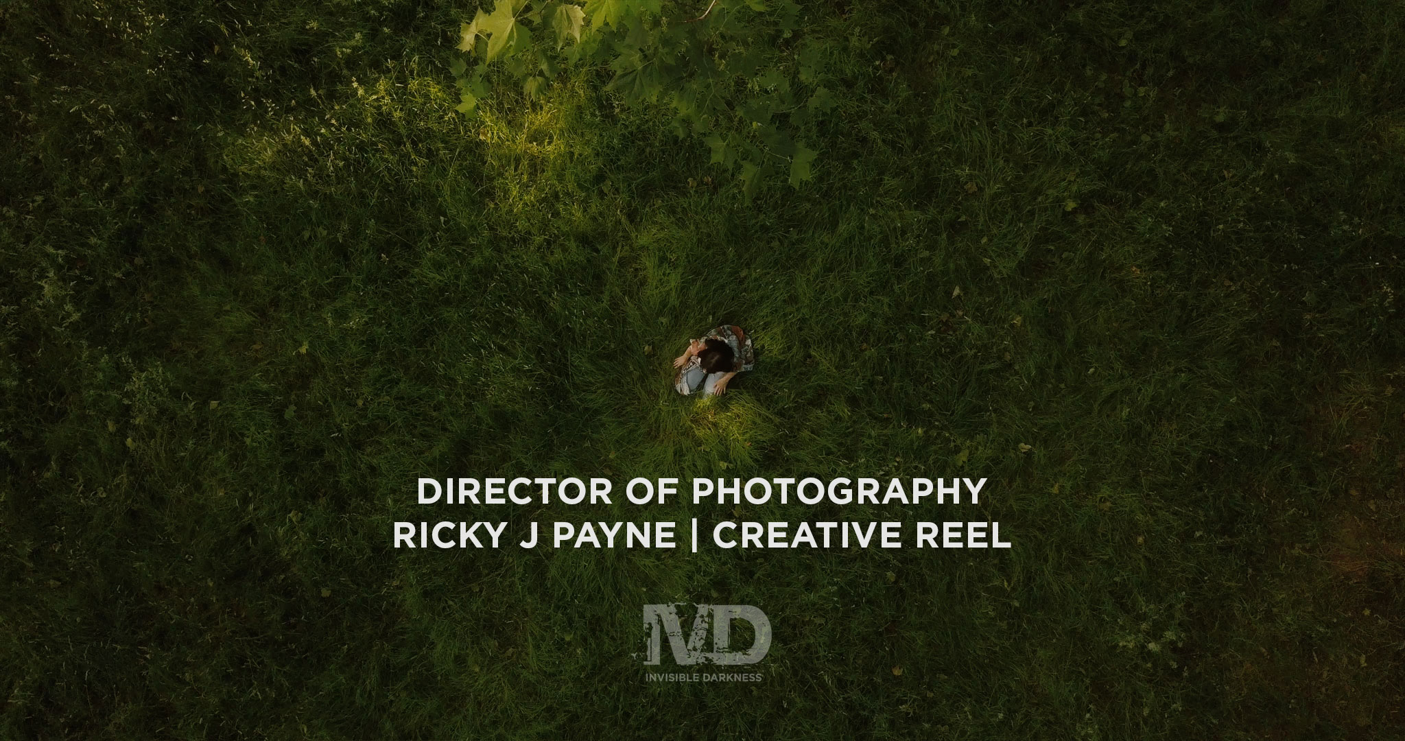 Director of Photography | Ricky J Payne | Creative Reel